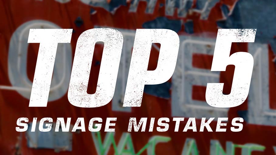 The Top Five Signage Mistakes