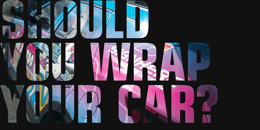 Should you wrap your car?