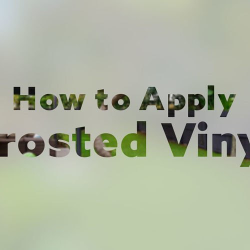 How to apply Frosted Vinyl